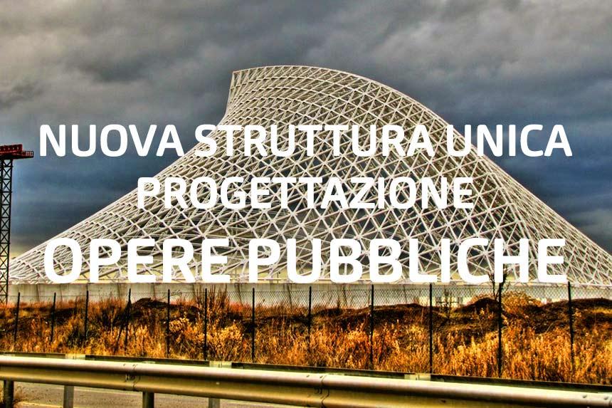 Nuova Struttura Unica Progettazione Opere Pubbliche